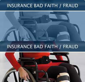 Insurance Bad Fraith / Fraud
