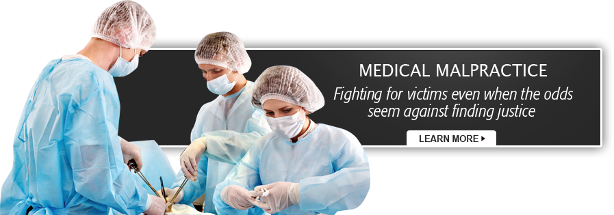 Medical Malpractice - Fighting for victims even when the odds seem against finding justice